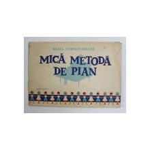 MICA METODA DE PIAN ED. VII de MARIA CERNOVODEANU , 1978