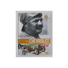 MICHEL VAILLANT presents LOUIS CHEVROLET , text by PIERRE VAN VLIET , 2011 *CENTENNIAL EDITION