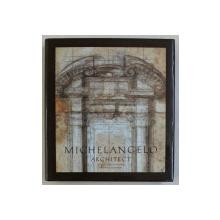 MICHELANGELO , ARCHITECT by GIULIO CARLO ARGAN and BRUNO CONTARDI , 1993