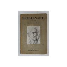 MICHELANGELO ( CAPRESE 1475  - ROMA 1564 ) - VOL. II - LETTERE , PROSPETTO CRONOLOGICO E DISEGNI , a cura di A. CANTONI , 1932