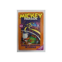 MICKEY PARADE , NO . 224 - DONALD CHAMPION DE L 'ESPACE - 1998, BENZI DESENATE