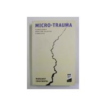 MICRO-TRAUMA , VINDECAREA RANILOR PSIHICE CUMULATE de MARGARET CRASTNOPOL , 2019