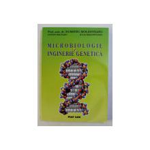 MICROBIOLOGIE SI INGINERIE GENETICA de DUMITRU MOLDOVEANU ... IULIA MOLDOVEANU , 2001