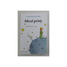 MICUL PRINT de ANTOINE DE SAINT-  EXUPERY , cu ilustratiile autorului , 2020