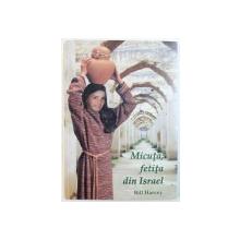 MICUTA, FETITA DIN ISRAEL de BILL HARVEY, 2005