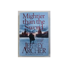 """MIGHTIER THAN THE SWORD by JEFFREY ARCHER , """" THE CLIFTON CHRONICLES """" VOLUME V , 2015"""