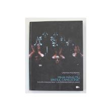 MIHAI MANIUTIU - SPATIUL CAMELEONIC de CRISTINA MODREANU  , EDITIE IN ROMANA , ENGLEZA , FRANCEZA 2010