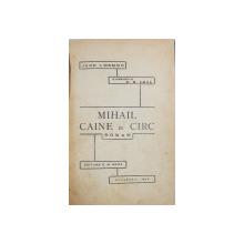 MIHAIL CAINE DE CIRC, ROMAN de JACK LONDON traducere de G. M. AMZA - BUCURESTI, 1943