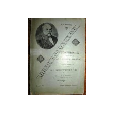MIHAIL KOGALNICEANU ,CONFERINTA DESVOLTATA IN ATENEUL ROMAN DIN DOROHOIU de G.G. BURGHELE ,BUC. 1901