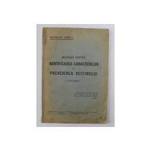 MIJLOACE PENTRU IDENTIFICAREA CARACTERELOR SI PREVEDEREA DESTINULUI - CONFERINTA de FLORIAN ONITA , 1941 , DEDICATIE *