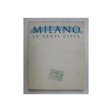 MILANO LE VENTI CITTA , VOLUMELE I - III di ENZO CATANIA , 1992