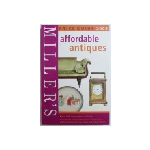 MILLER 'S AFFORDABLE ANTIQUES , PRICE GUIDE 2003