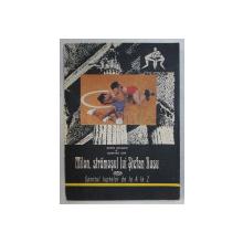 MILON , STRAMOSUL LUI STEFAN RUSU , SPORTUL LUPTELOR DE LA A LA Z de SORIN SATMARI si DUMITRU CUC , 1992