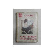 MIMI PINSON / LE MERLE BLANC par A . de MUSSET , EDITIE INTERBELICA