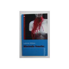 MINCIUNILE FEMEILOR de LUDMILA ULITKAIA , 2006