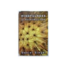 MINDFULNESS SI NEUROBIOLOGIE de DANIEL SIEGEL , 2016