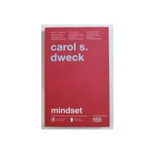 MINDSET -  O NOUA PSIHOLOGIE A SUCCESULUI  de CAROL S . DWECK , 2017