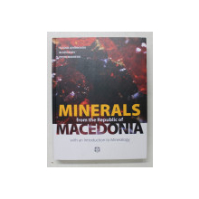 MINERALS FROM THE REPUBLIC OF MACEDONIA WITH AN INTRODUCTION TO MINERALOGY by GLIGOR JOVANOVSKI ...PETRE MAKRESKI , 2012