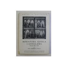 MINIATURA GOTICA CASTELLANA , SIGLOS XIII y XIV por JOSE GUERRERO LOVILLO , 1956