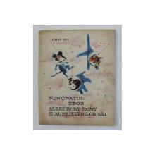 MINUNATUL ZBOR AL LUI RONT - RONT SI AL PRIETENILOR SAI de STEFAN TITA , ilustratii de MATTY ASLAN , 1963