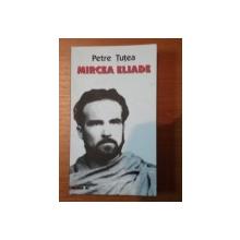 MIRCEA ELIADE-PETRE TUTEA