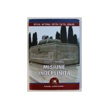 MISIUNE INDEPLINITA - DIN AMINTIRILE UNUI ATASAT MILITAR ROMAN IN CEHOSLOVACIA de VOICU TUGUREL , 2005