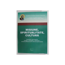 MISIUNE , SPIRITUALITATE , CULTURA - SIMPOZION INTERNATIONAL , TARGOVISTE , 30 - 31 MAI , 2017