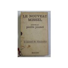 MISSEL DU DIMANCHE presente par PIERRE JOUNEL , TEXTE LITURGIQUE OFFICIEL , 1971