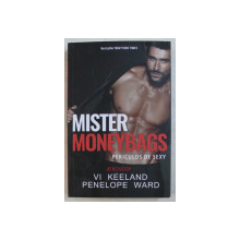 MISTER MONEYBAGS , PERICULOS DE SEXY de VI KEELAND si PENELOPE WARD , 2019
