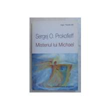 MISTERIUL LUI MICHAEL de SERGEJ  O. PROKOFIEFF , 2014