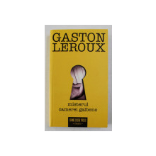 MISTERUL CAMEREI GALBENE de GASTON LEROUX , 2017
