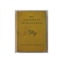 MIT HAGENBECK IM DCHUNGEL von WILHELM MUNNECKE , 1931