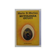 MITOLOGIA OULUI de MARIN B. MARIAN , 1992 *DEDICATIE