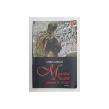MOARTEA LA TOMIS , JURNALUL LUI OVIDIU de MARIN MINCU
