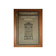 MOBEL. EIN HANDBUCH FUR SAMMLER UND LIEBHABER von ROBERT SCHMIDT  1917
