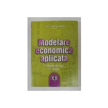 MODELARE ECONOMICA APLICATA , 50 STUDII DE CAZ , 525 TESTE , editie coordonata de CAMELIA RATIU - SUCIU , 2002