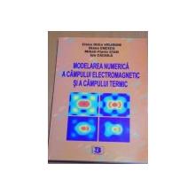 MODELAREA NUMERICA A CAMPULUI ELECTROMAGNETIC SI A CAMPULUI TERMIC de ELENA OTILIA VIRJOGHE , ION CACIULA , DIANA ENESCU , 2008