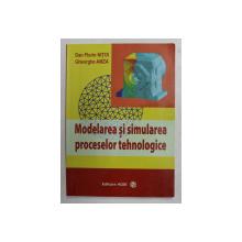 MODELAREA SI SIMULAREA PROCESELOR TEHNOLOGICE de DAN FLORIN NITOI si FGEORGHE AMZA , 2009