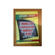 MODELE DE EXPLOATATII AGRICOLE MARI de ALEXANDRU LAPUSAN