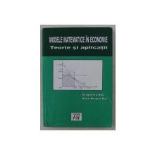 MODELE MATEMATICE IN ECONOMIE  - TEORIE SI APLICATII de DRAGOMIRA BAZ si SORIN DRAGOS BAZ , 2003