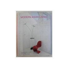MODERN ASIAN LIVING by WONGVIPA DEVAHASTIN NA AYUDHYA and SAKUL INTAKUL , 2005