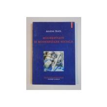 MODERNITATE SI MODERNIZARE SOCIALA de ANDREI ROTH , 2002
