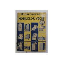 MODERNIZAREA MOBILELOR VECHI , CU 28 DE FIGURI , 1947
