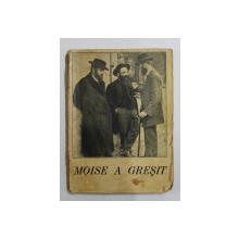 MOISE A GRESIT  - CULEGERE DE GLUME , BANCURI , ANECDOTE de IOAN C. PUPPA , 1928