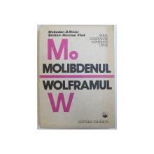 MOLIBDENUL / WOLFRAMUL  - SERIA SUBSTANTE MINERALE UTILE de SLOBODAN D. STOICI si SERBAN  - NICOLAE VLAD , 1991