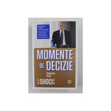 MOMENTE DE DECIZIE de GEORGE W. BUSH , 2012