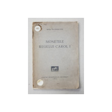 MONETELE REGELUI CAROL I de MIHAIL GR. ROMASCANU , 1932 , DEDICATIE *