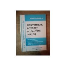 MONITORINGUL INTEGRAT AL CALITATII APELOR de AUREL VARDUCA , Bucuresti 1999
