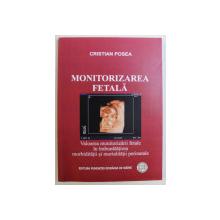 MONITORIZAREA FETALA de CRISTIAN POSEA , 2008