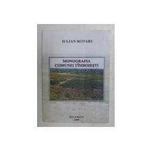 MONOGRAFIA COMUNEI TIMBOIESTI de IULIAN ROTARU , 2009  , DEDICATIE *